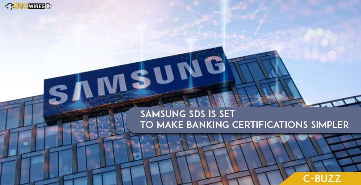 Certification Tools For Banks Developed By Samsung Sds Btc Wires